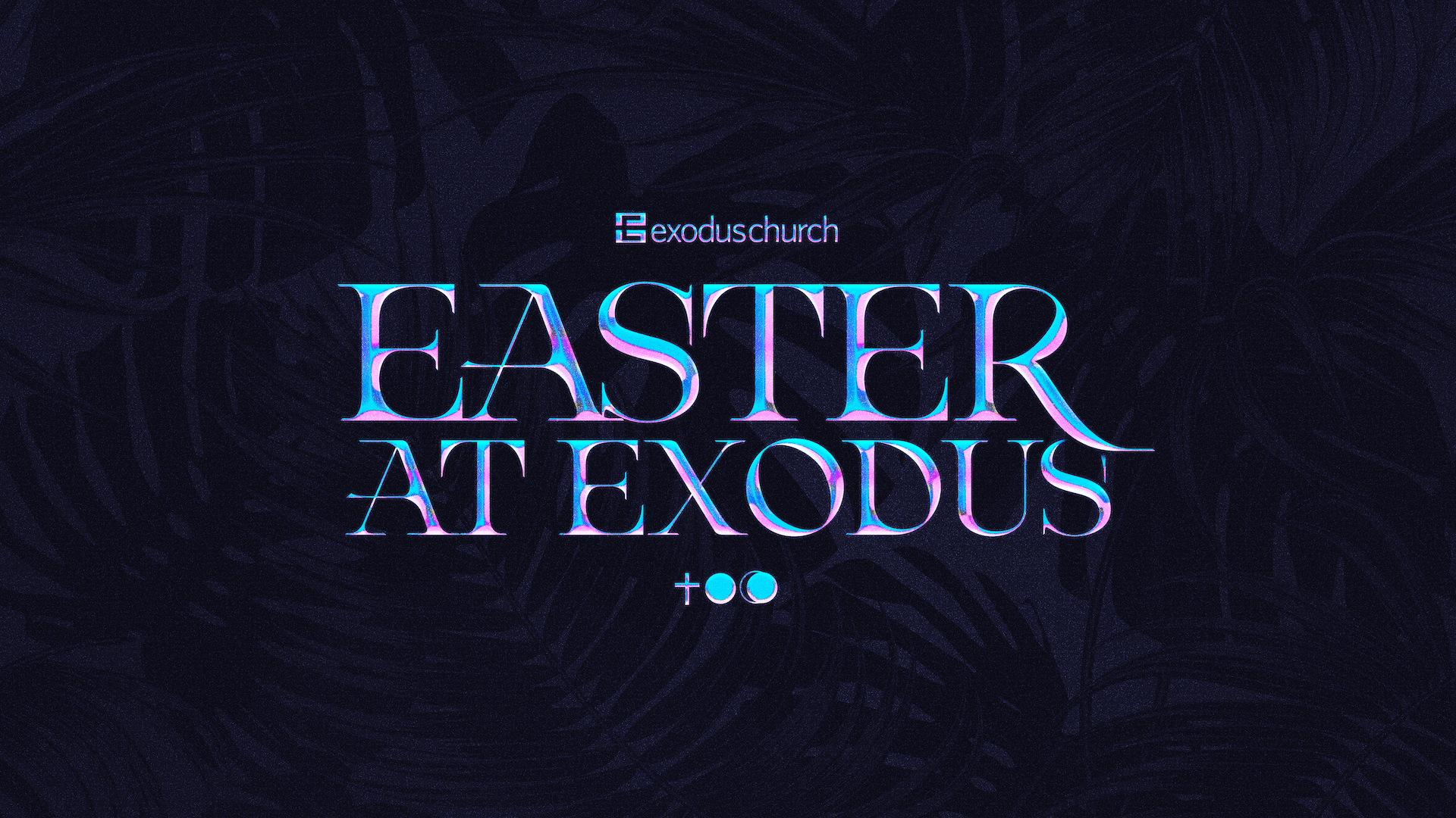 Easter At Exodus 2021