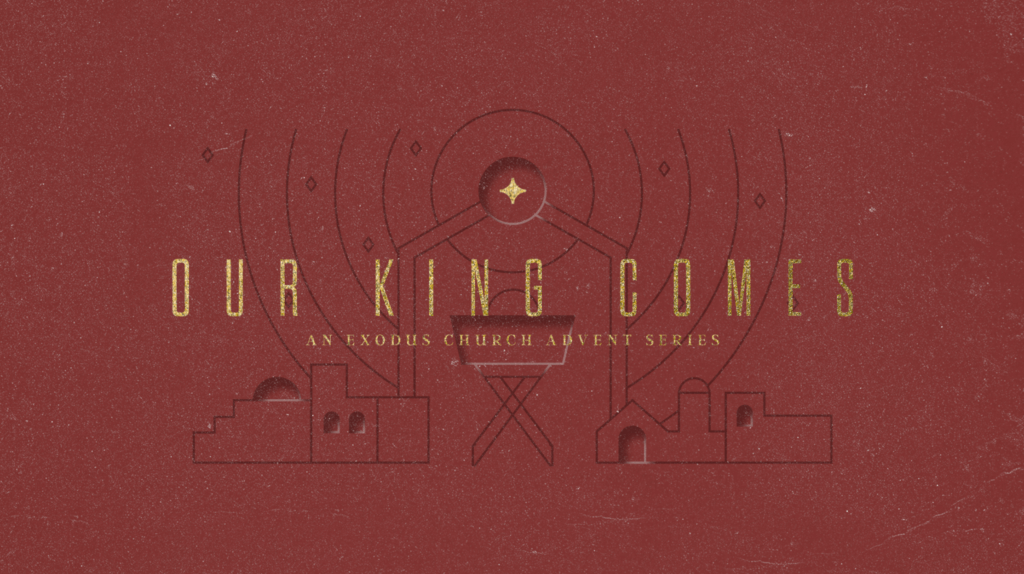 our king comes